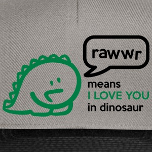 Rawr means I LOVE YOU in dinosaur Tee shirts - Casquette snapback