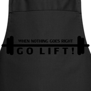 when nothing goes right, GO LIFT! - Kochschürze