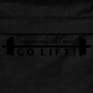 when nothing goes right, GO LIFT! - Kinder Rucksack