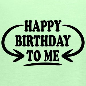 Happy Birthday To Me Design Camisetas - Camiseta de tirantes mujer, de Bella