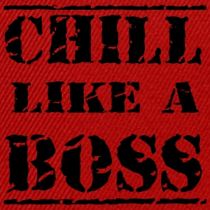 Chill like a boss Magliette - Snapback Cap