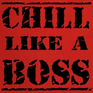 Chill like a boss T-shirts - Keukenschort