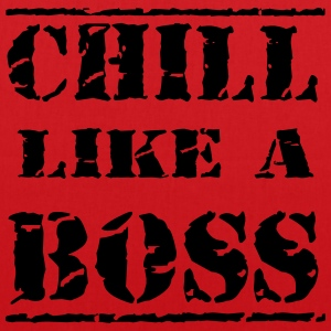 Chill like a boss T-skjorter - Stoffveske