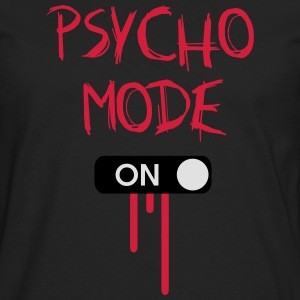 Psycho Mode ON T-Shirts - Männer Premium Langarmshirt