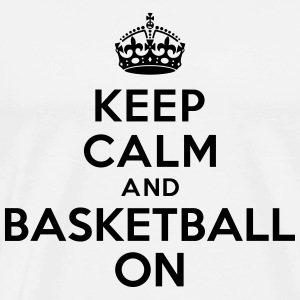 Keep calm and basketball on crown Sweat-shirts - T-shirt Premium Homme