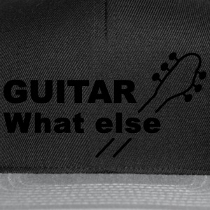 Guitar What else  T-Shirts - Snapback Cap