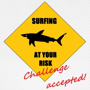 Surfing at your risk! Challenge accepted! - Baseballkappe