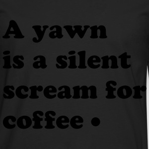 scream for coffee T-shirts - Långärmad premium-T-shirt herr