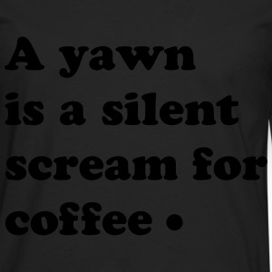 scream for coffee T-shirts - Mannen Premium shirt met lange mouwen