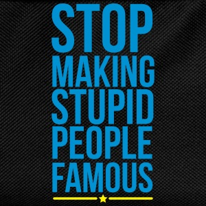 stop making stupid people famous Tee shirts - Sac à dos Enfant