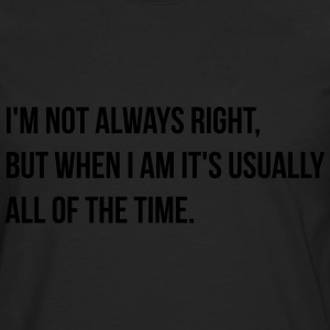 always right T-shirts - Mannen Premium shirt met lange mouwen
