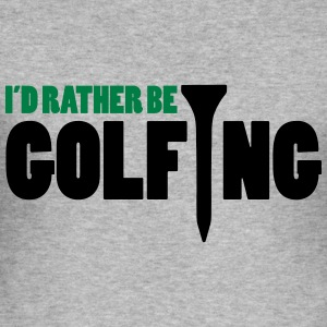 I'd Rather Be Golfing  Tröjor - Slim Fit T-shirt herr