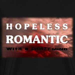 hepeless romantic with a dirrty mind Pullover & Hoodies - Männer Premium T-Shirt