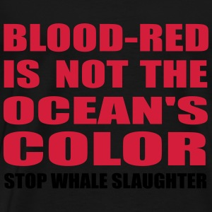 blood-red is not the ocean's color Hoodies & Sweatshirts - Men's Premium T-Shirt