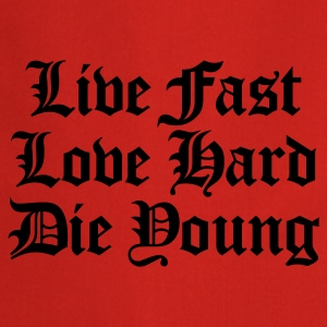 live fast - love hard - die young - Cooking Apron
