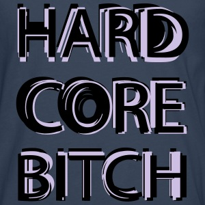 Hardcore Bitch T-Shirts - Men's Premium Longsleeve Shirt