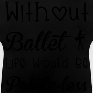 Ballet Sweaters - Baby T-shirt