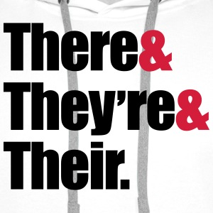 There & They're & Their  T-Shirts - Men's Premium Hoodie
