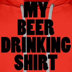 Beer Drinking Shirt T-Shirts - Men's Premium Hoodie