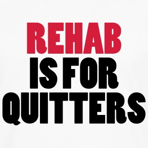 Rehab Is For Quitters T-Shirts - Men's Premium Longsleeve Shirt