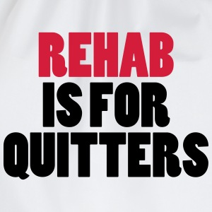 Rehab Is For Quitters Hoodies & Sweatshirts - Drawstring Bag