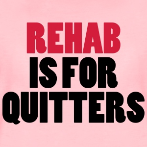 Rehab Is For Quitters Tröjor - Premium-T-shirt dam