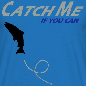 catch_me_if_you_can Pullover & Hoodies - Männer T-Shirt