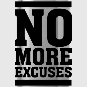 No More Excuses T-Shirts - Trinkflasche
