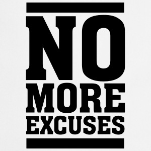 No More Excuses Tee shirts - Tablier de cuisine