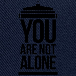 You Are Not Alone T-Shirts - Snapback Cap