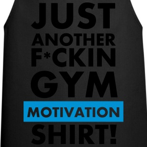 Just another fuckin gym motivation T-Shirt  T-Shirts - Cooking Apron