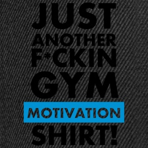 Just another fuckin gym motivation T-Shirt  T-Shirts - Snapback Cap