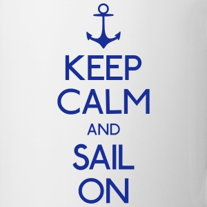 Keep Calm and sail on T-Shirts - Tasse