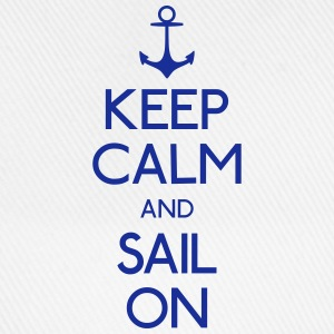 keep calm and sail on kalmte bewaren en varen op Shirts - Baseballcap
