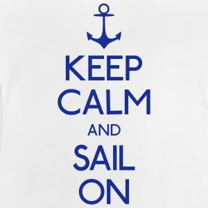 keep calm and sail on Shirts - Baby T-Shirt