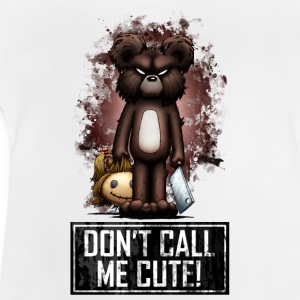 Teddy - Don't Call Me Cute (Color) Magliette - Maglietta per neonato