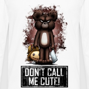 Teddy - Don't Call Me Cute (Color) Tee shirts - T-shirt manches longues Premium Homme