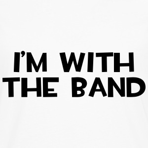 I'm With The Band  Sweat-shirts - T-shirt manches longues Premium Homme