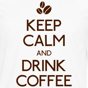 Keep Calm Drink Coffee T-Shirts - Männer Premium Langarmshirt