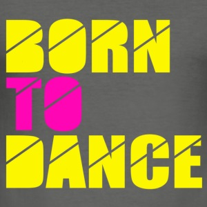 born to dance Tröjor - Slim Fit T-shirt herr
