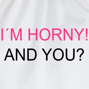 I`m Horny! And You? T-Shirts - Drawstring Bag