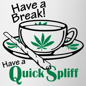 Have a Break - Have a Quick Spliff T-Shirts - Mug