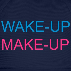 Wake Up Make Up T-Shirts - Baseball Cap