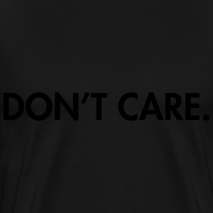 Don't care Sweaters - Mannen Premium T-shirt