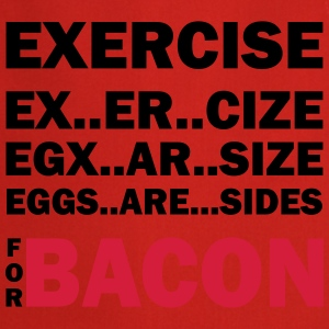 Exercise Or Bacon T-Shirts - Cooking Apron
