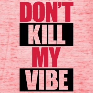 Don't Kill My Vibe Sweaters - Vrouwen tank top van Bella