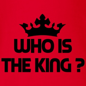 Who is the king ? Tee shirts - Body bébé bio manches courtes