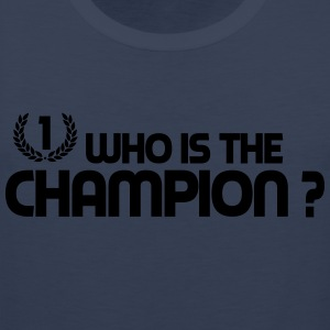 Who is the champion ? Tee shirts - Débardeur Premium Homme