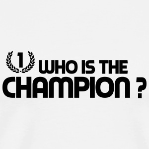 Who is the champion ? Badges - T-shirt Premium Homme