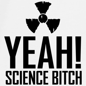 yeah science b!tch radioactive ii Accessoires - Mannen Premium T-shirt